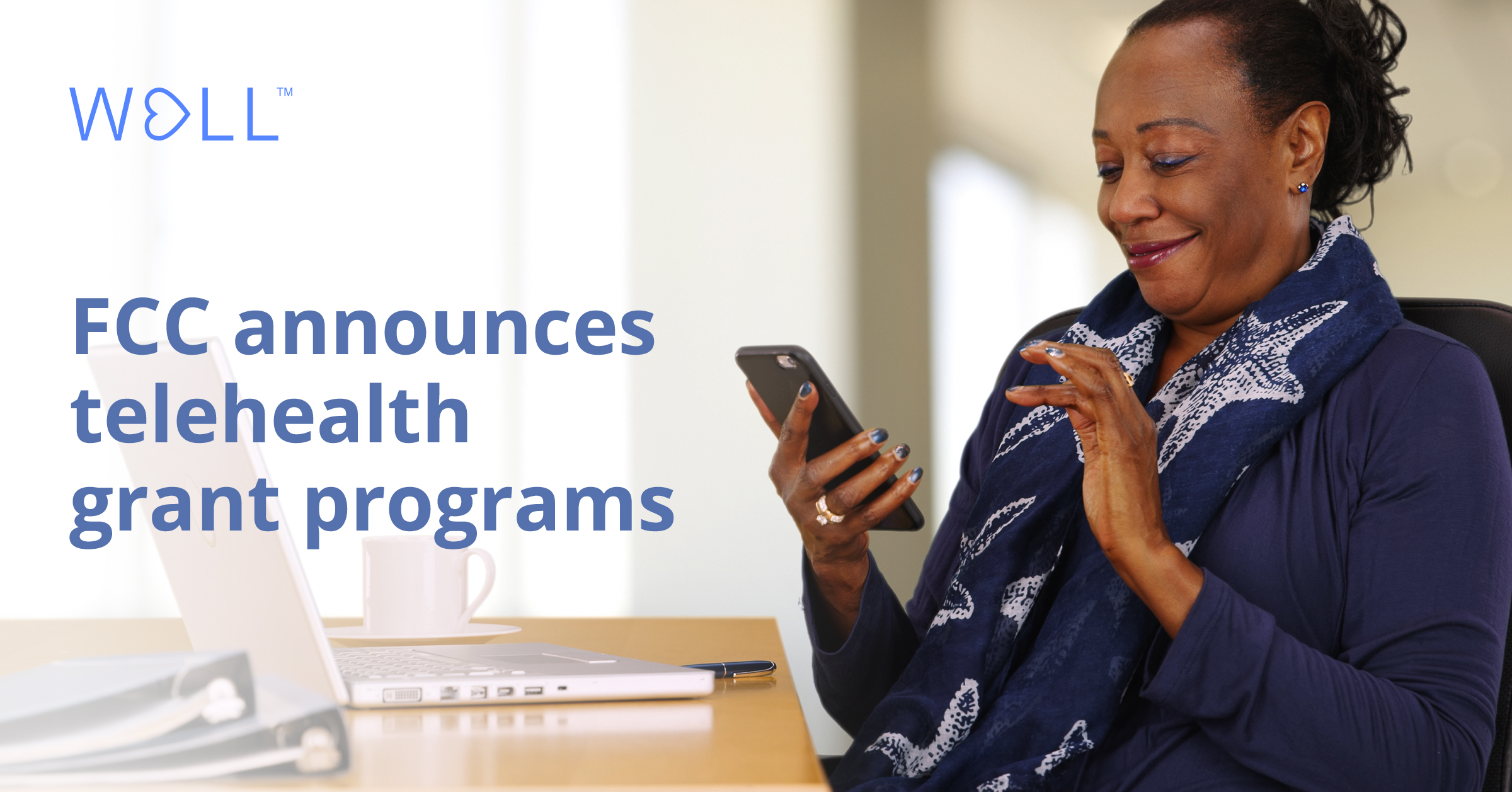 New FCC telehealth grant programs subsidize cost of WELL and other connected care services