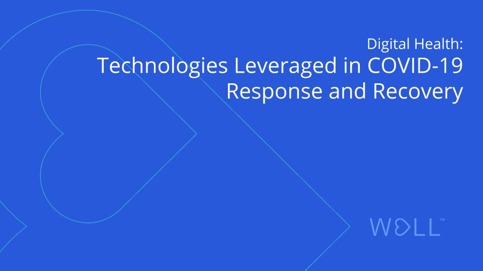 Digital Health: Technologies Leveraged in COVID-19 Response and Recovery