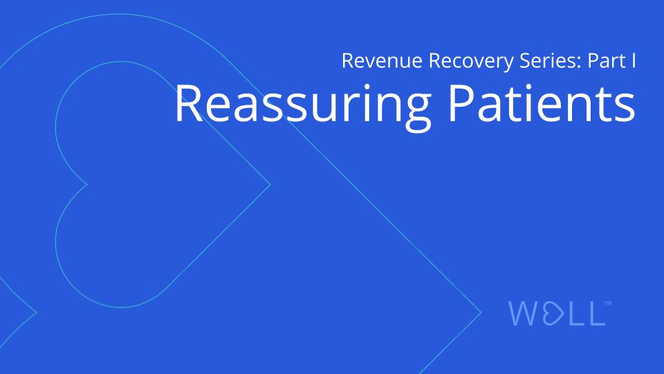 Revenue Recovery Series Part I: Reassuring Patients after COVID-19