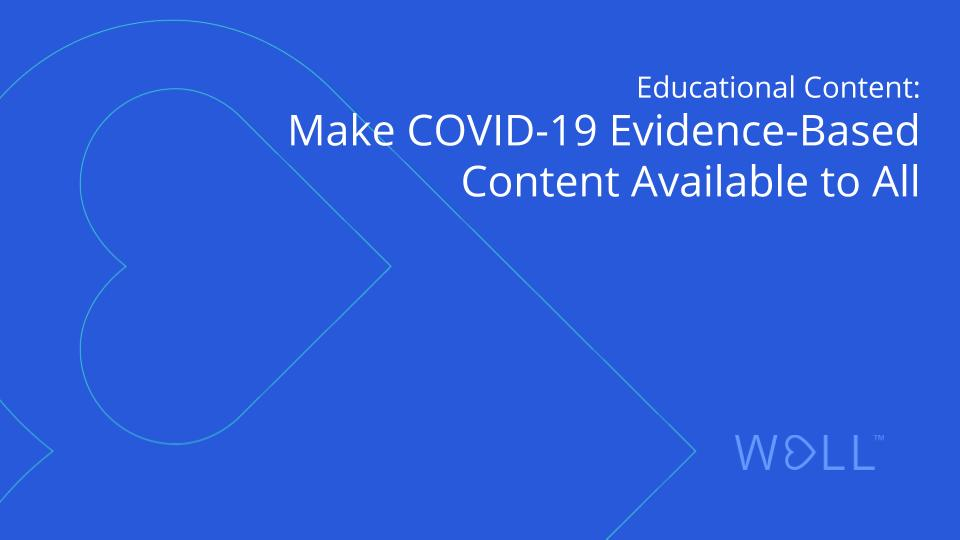 COVID-19 Educational Content: Make Evidence-Based Content Available to All