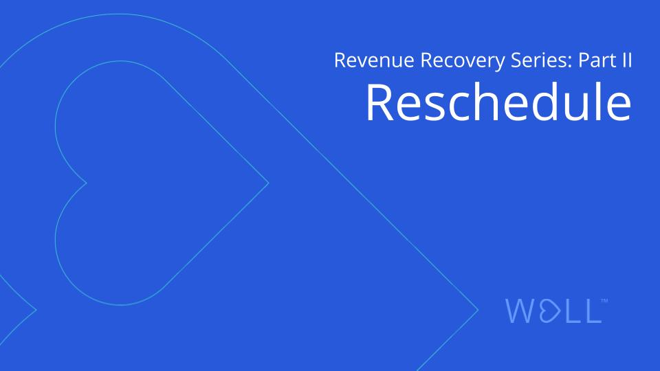 Revenue Recovery Series Part II: Reschedule Deferred or Delayed Care