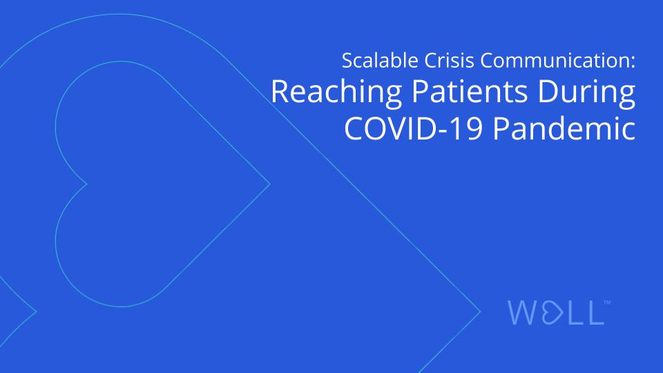 Scalable Crisis Communication: Reaching Patients During COVID-19 Pandemic